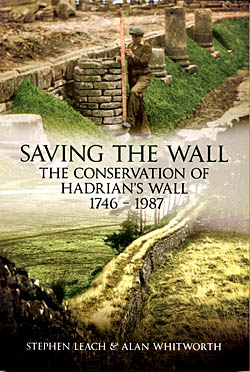Saving the Wall - The Conservation of Hadrian's Wall