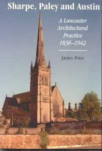 Sharpe, Paley and Austin: A Lancaster Architectural Practice 1836 - 1942