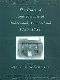 The Diary of Isaac Fletcher of Underwood, Cumberland 1756 - 1781