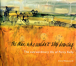 The Man Who Couldn't Stop Drawing - The Extraordinary Life of Percy Kelly