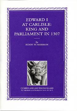 Edward 1 at Carlisle ; King and Parliament in 1307