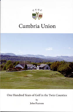 Cumbria Union - One Hundred Years of Golf in the Twin Counties
