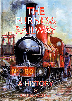 The Furness Railway - A History
