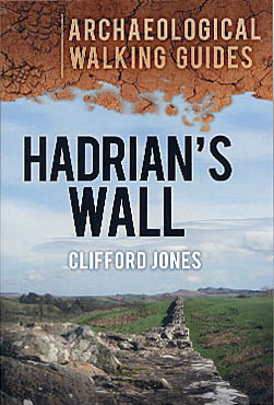Archaeological Walking Guides: Hadrian's Wall