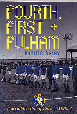 Fourth, First and Fulham: The Golden Era of Carlisle United