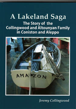 A Lakeland Saga: The Story of the Collingwood and Altounyan Family in Coniston and Aleppo