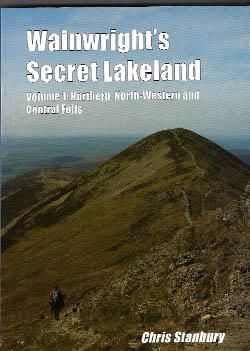 Wainwright's Secret Lakeland. Vol 1: Northern, North-Western and Central Fells
