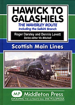 Hawick to Galashiels - The Waverley Route including the Selkirk Branch