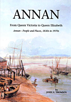 Annan - People and Places, 1830s to 1970s
