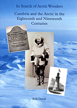 In Search of Arctic Wonders - Cumbria and the Arctic in the Eighteenth and Nineteenth Centuries