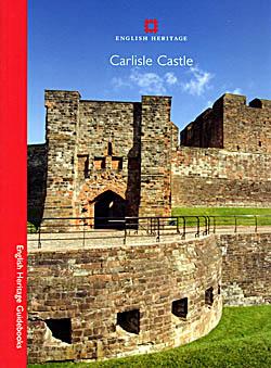 Carlisle Castle - English Heritage Guidebooks