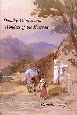 Dorothy Wordsworth Wonders of the Everyday