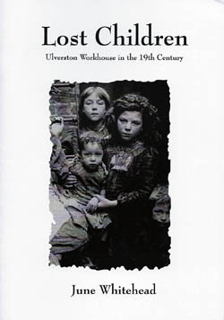 Lost Children: Ulverston Workhouse in the 19th Century