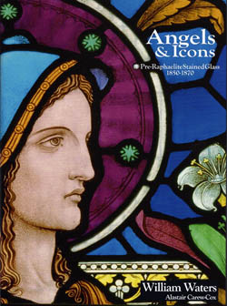 Angels & Icons: Pre-Raphaelite Stained Glass 1850-1870