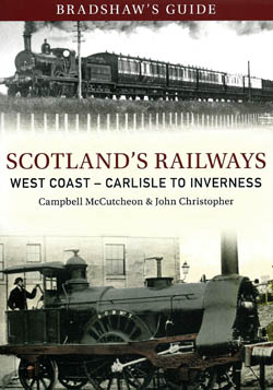 Bradshaw's Guides Scotlands Railways - West Coast: Carlisle to Inverness