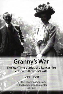 Granny's War: The War Time diaries of a Lancashire cotton mill owner's wife 1914-1945