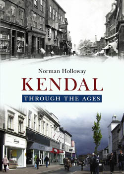 Kendal Through the Ages