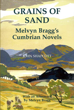 Grains of Sand - Melvyn Bragg's Cumbrian Novels