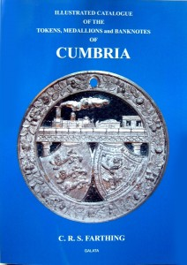Illustrated Catalogue of the Tokens, Medallions and Banknotes of Cumbria