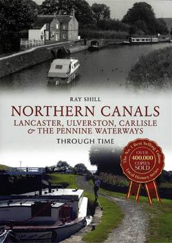 Northern Canals - Lancaster, Ulverston, Carlisle & the Pennine Waterways