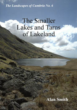 The Smaller Lakes and Tarns of Lakeland - The Landscapes of Cumbria No. 6