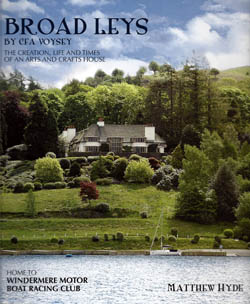 Broad Leys - The Creation, Life and times of an Arts and Crafts House