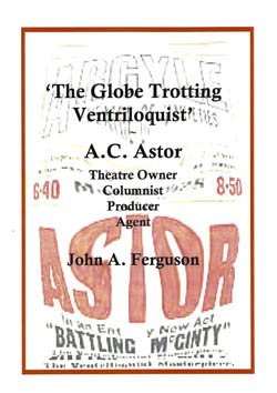 'The Globe Trotting Ventriloquist' - A. C. Astor