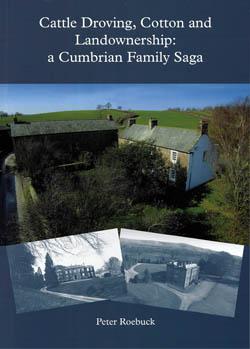 Cattle Droving, Cotton and Landownership: a Cumbrian Family Saga