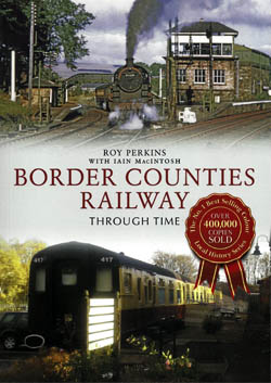 Border Counties Railway Through Time