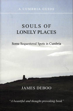 Souls of Lonely Places: Some Sequestered Spots in Cumbria