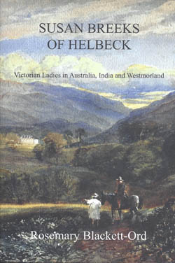 Susan Breeks of Helbeck: Victorian Ladies in Australia, India and Westmorland