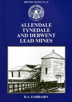 Allendale, Tynedale and Derwent Lead Mines