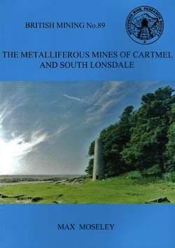 British Mining No. 89. The Metalliferous Mines of Cartmel and South Lonsdale
