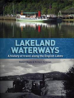 Lakeland Waterways A history of travel along the English Lakes