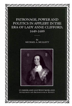 Patronage,power and politics in Appleby in the era of Lady Anne Clifford