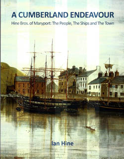 A Cumberland Endeavour- Hine Bros. of Maryport: The People, The Ships and The Town