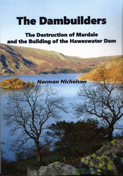 The Dambuilders - The Destruction of Mardale and the Building of the Haweswater Dam