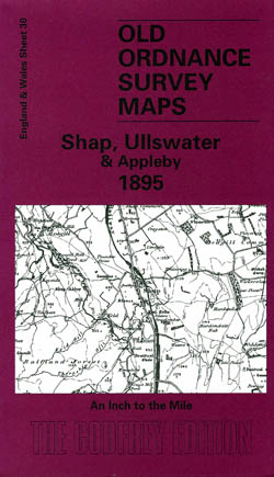 Old Ordnance Survey Maps Shap,Ullswater and Appleby 1895