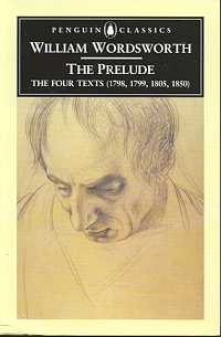The Prelude: The Four Texts (1798, 1799, 1805 1850)