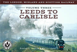 The London, Midland And Scottish Railway Volume 3 Leeds To Carlisle