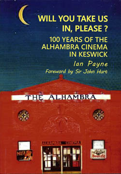 Will You Take Us In, Please? 100 Years of the Alhambra Cinema in Keswick