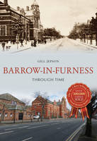 Barrow-in-Furness Through Time