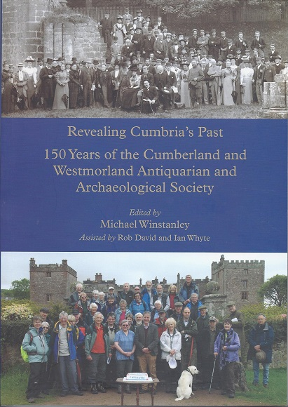 Revealing Cumbria's Past: 150 Years of the Cumberland and Westmorland Antiquarian and Archaeological Society