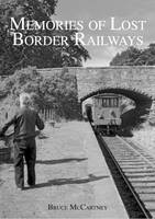 Memories of Lost Border Railways