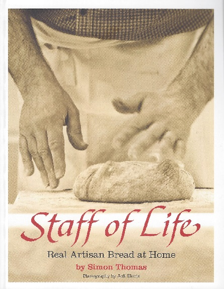 Staff of Life: Real Artisan Bread at Home