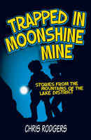 Trapped in Moonshine Mine