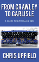 From Crawley to Carlisle: A Trawl Around League Two