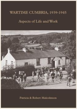 Wartime Cumbria 1939-1945, Aspects of Life and Work