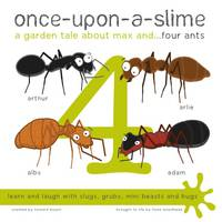 Once-Upon-a-Slime: A Garden Tale About Max and... Four Ants