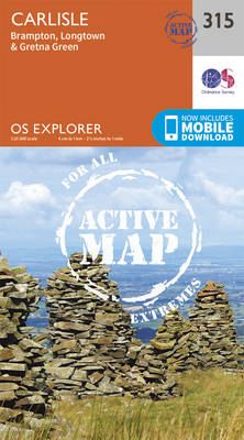 OS Explorer 315 Active Map: Carlisle, Brampton, Longtown & Gretna Green